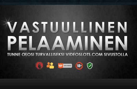 Vastuullinen pelaaminen Videoslots -nettikasinolla